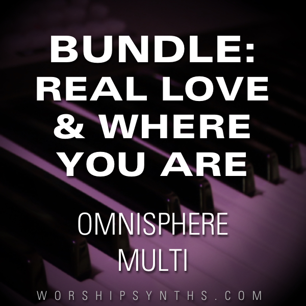 Omnisphere Patch Bundle: Real Love / Where You Are